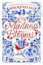 the madness blooms by mackenzi lee