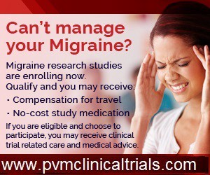 Local doctors are evaluating study meds for Migraine, and