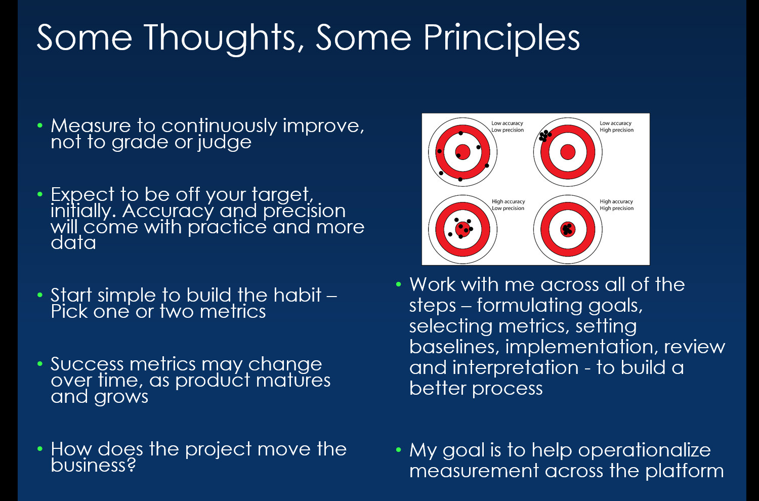 """Some thoughts and some principles. The most critical one for us has been """"Measure to continuously improve, not grade or judge"""