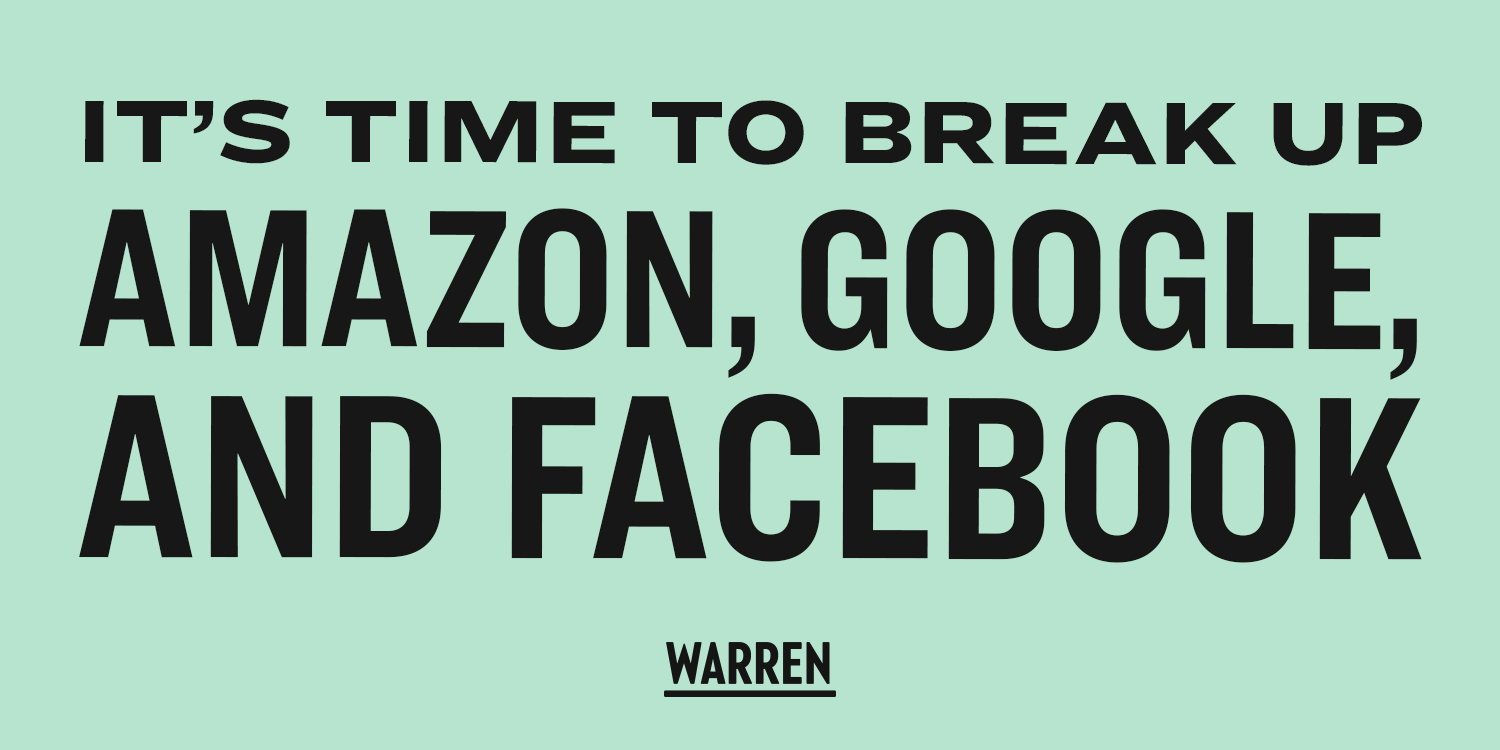 Here's how we can break up Big Tech - Team Warren - Medium