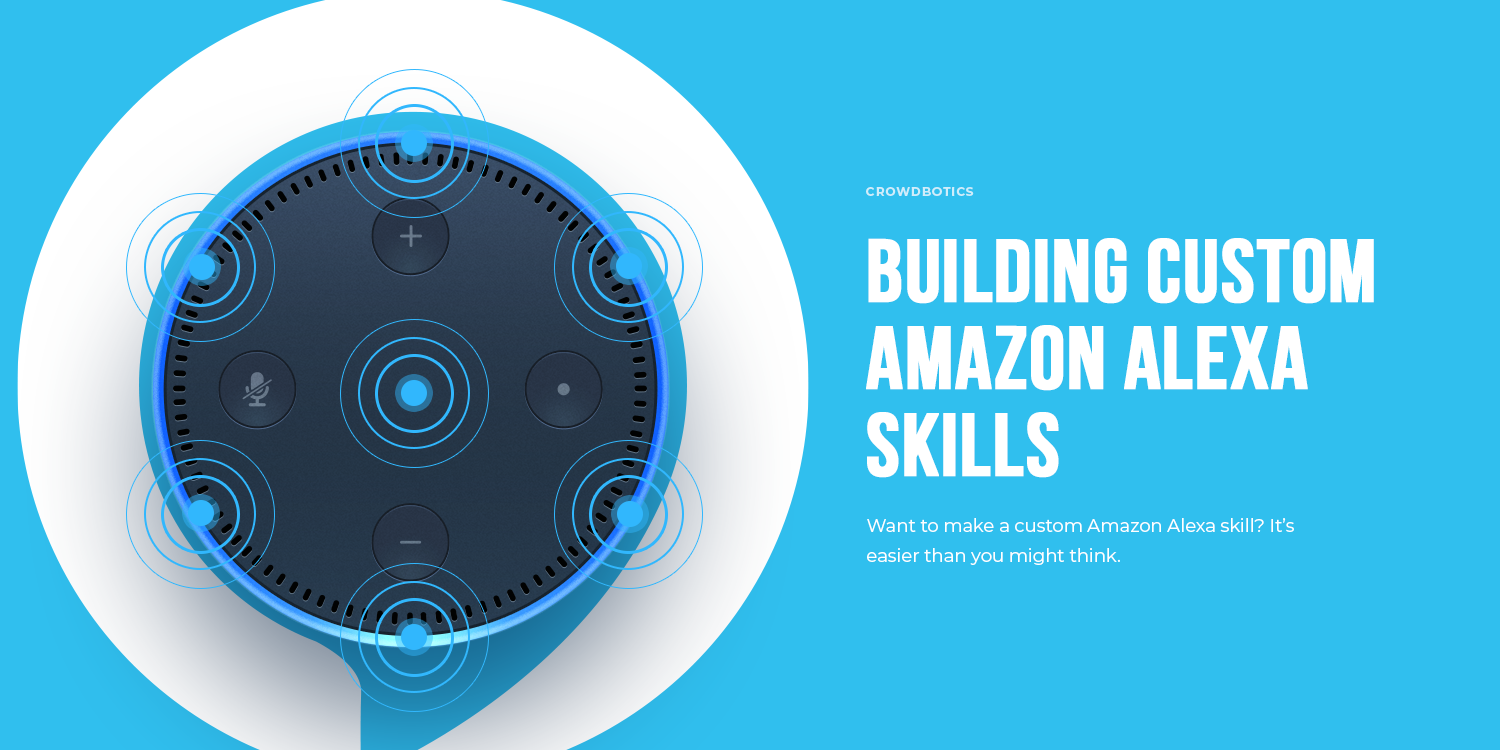 Custom My Design Assistant how to build a custom amazon alexa skill, step-by-step: my