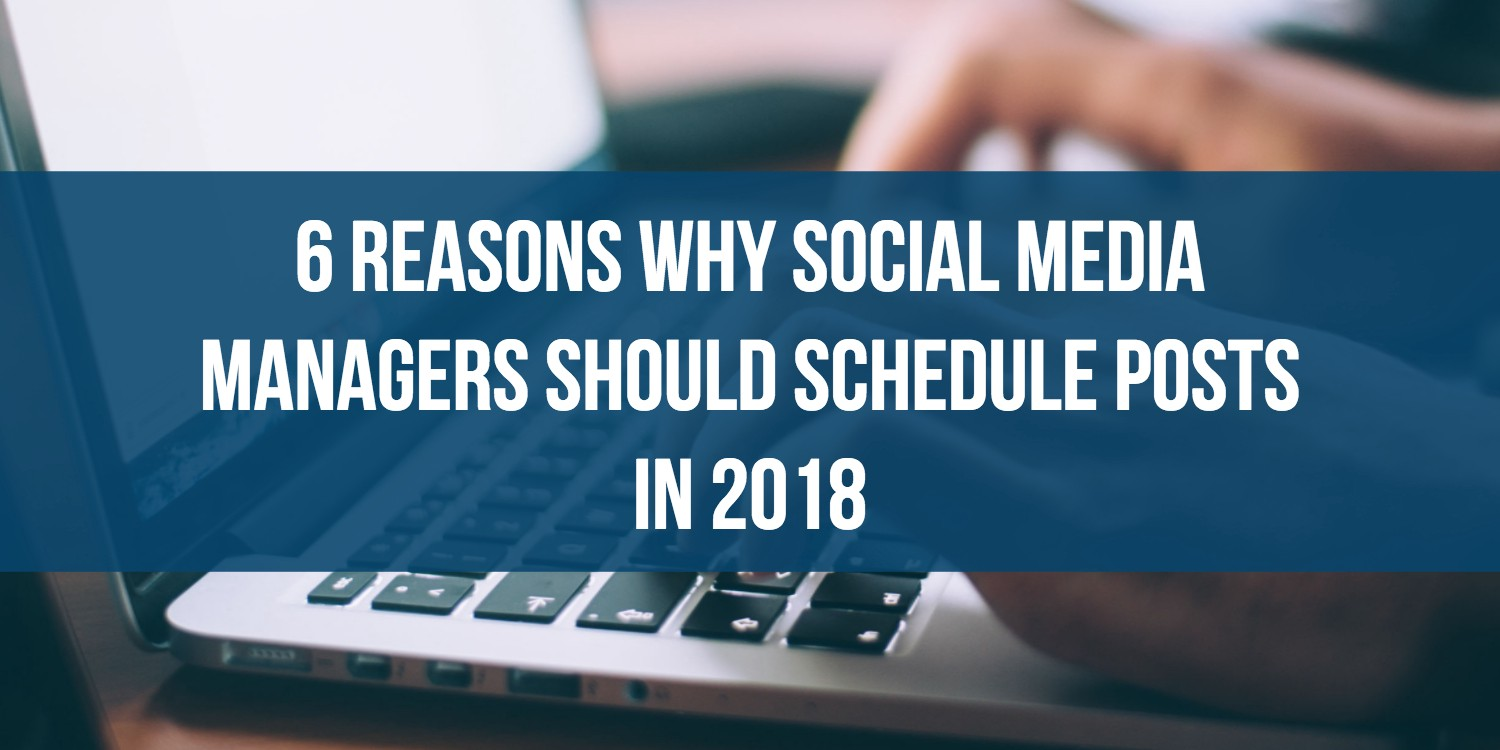 6 reasons why Social Media Managers should schedule posts