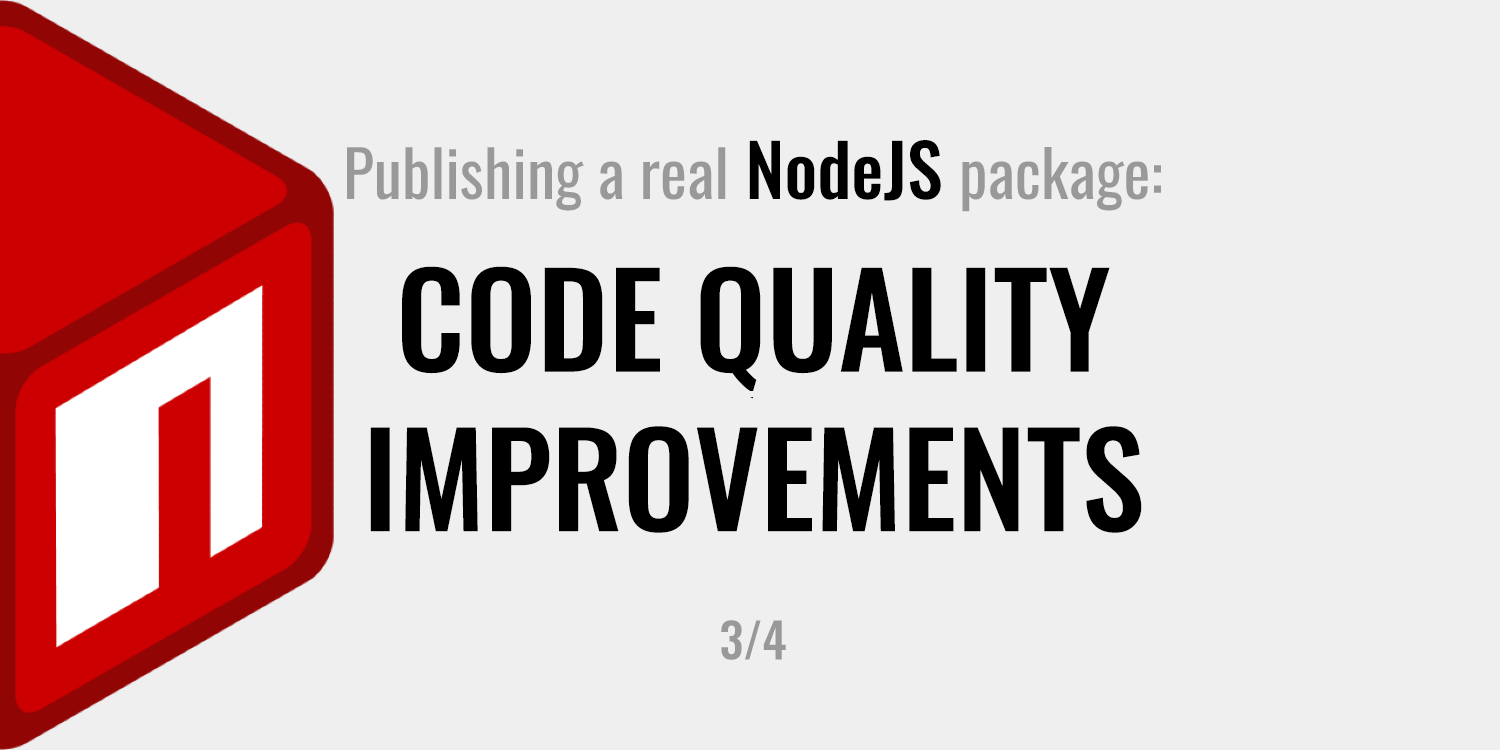 Publishing a real NodeJS package: Code Quality Improvements