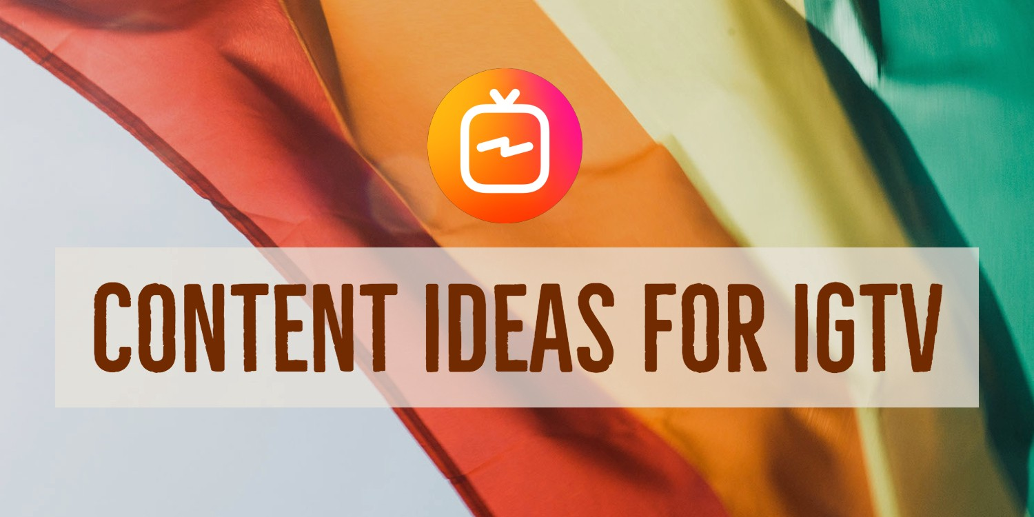 Content Ideas for IGTV - Crowdfire — The Official Crowdfire Blog