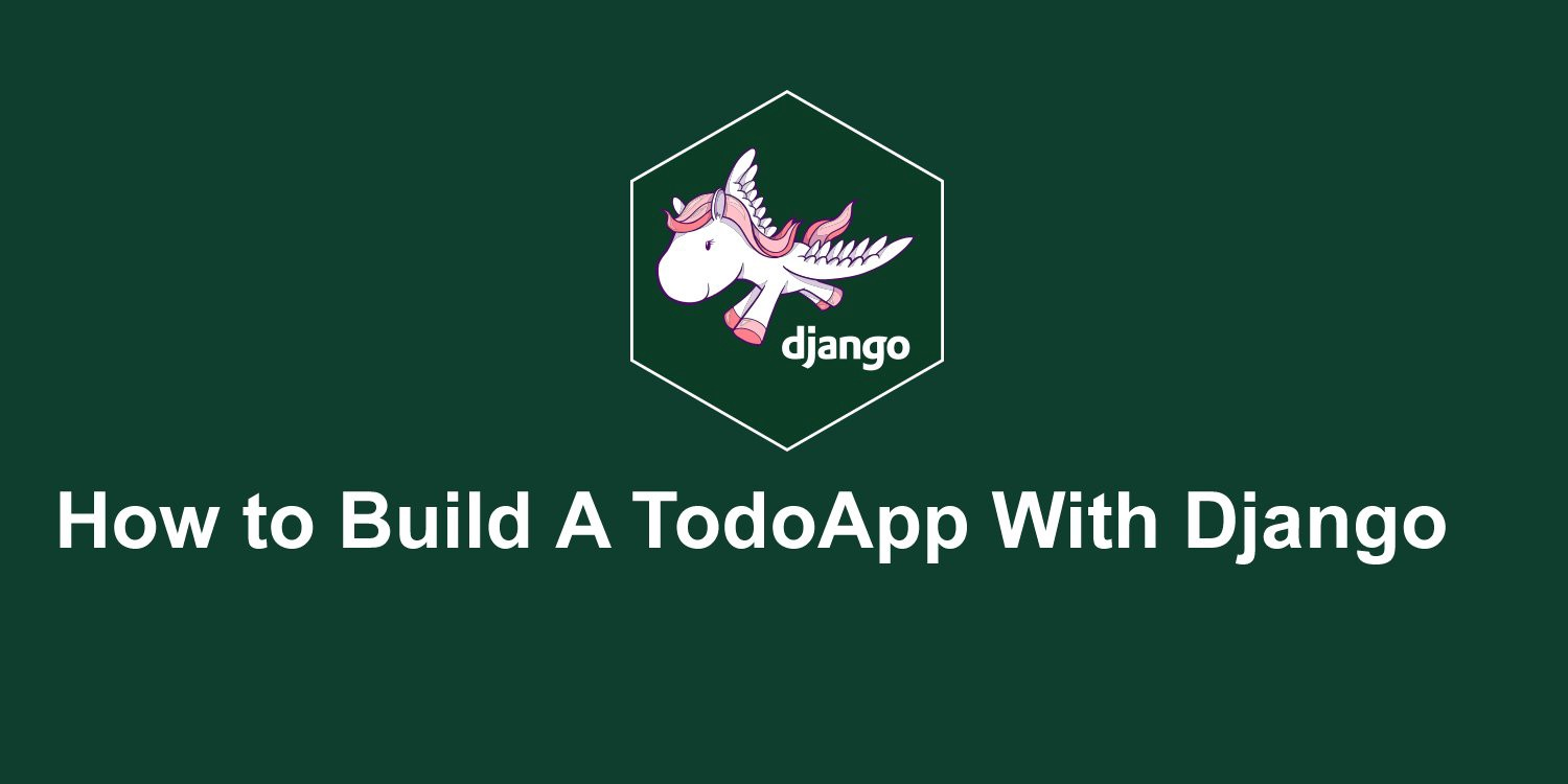 How to Build A Todo App With Django - Facebook Developer Circles