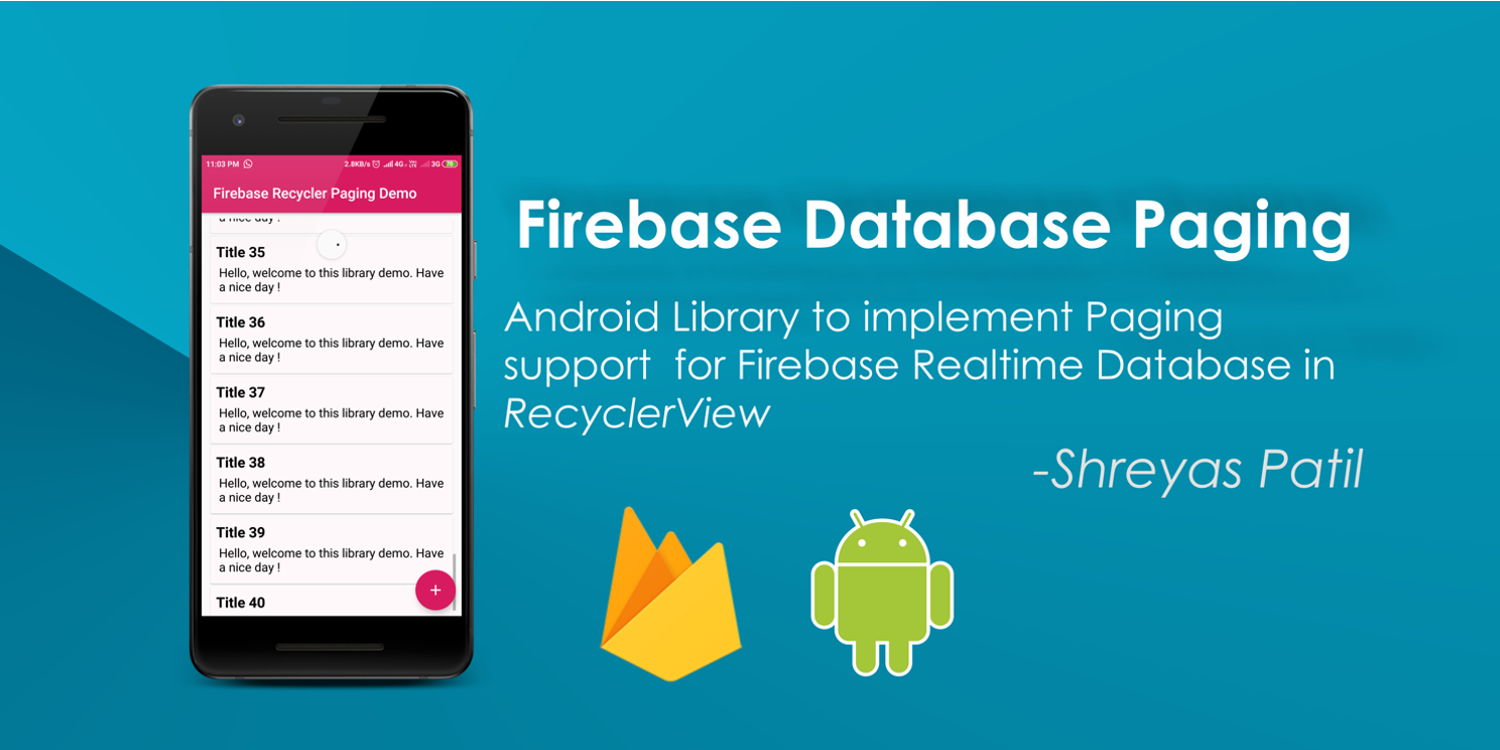 Firebase Database Pagination — Android 🔥 - ProAndroidDev