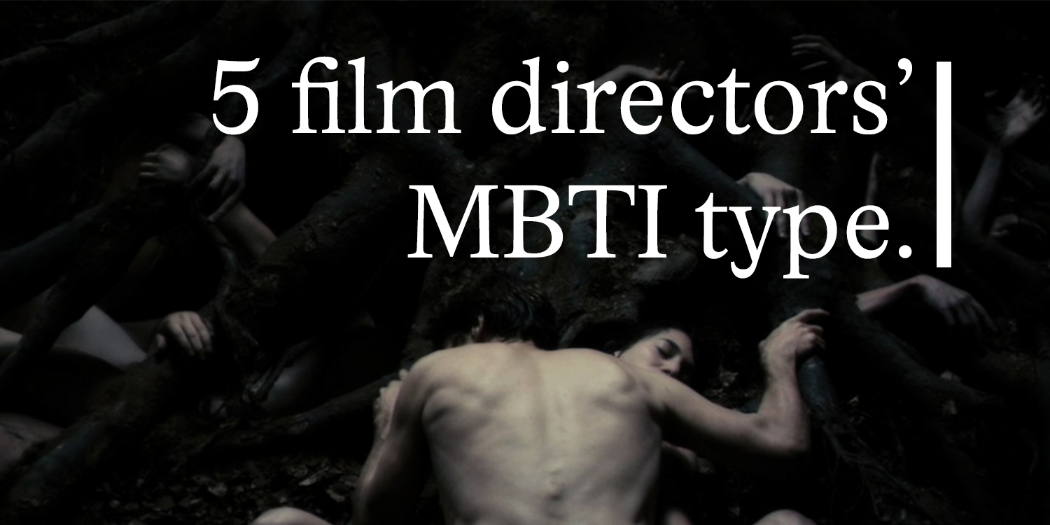 Antichrist Porn 5 film directors and their psychological mbti profile [part ii.]