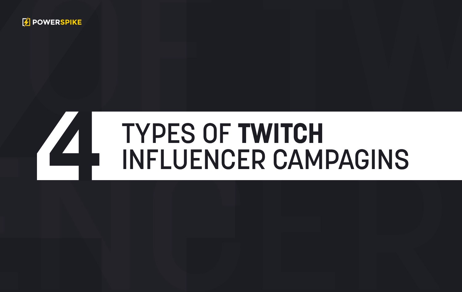 The 4 Types of Twitch Influencer Marketing Campaigns