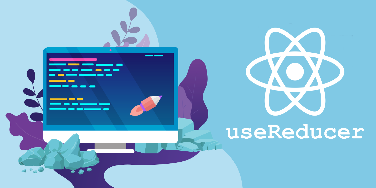 How to use useReducer in React Hooks for performance