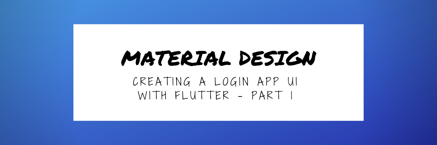 Make a Material Design login page with Flutter — The Basics