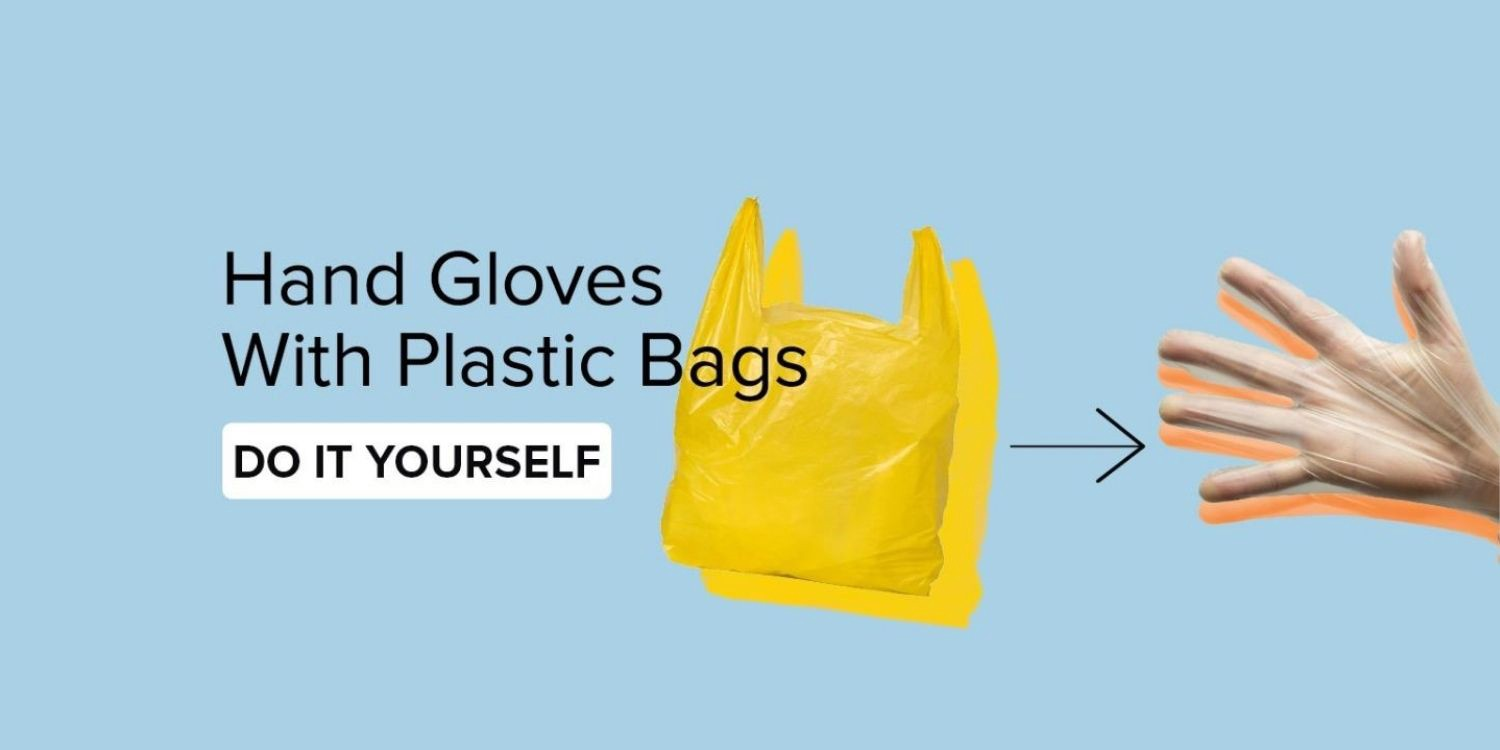 Hand Gloves With Plastic Bag Diy By Eco Heritage Eco Heritage Medium