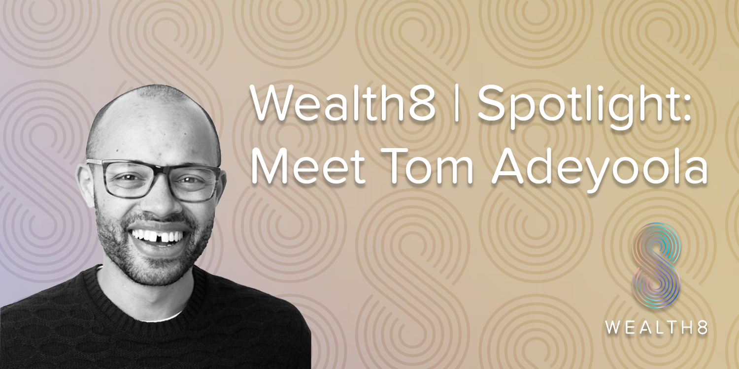 Wealth8 banner of a spotlight interview with Tom Adeyoola