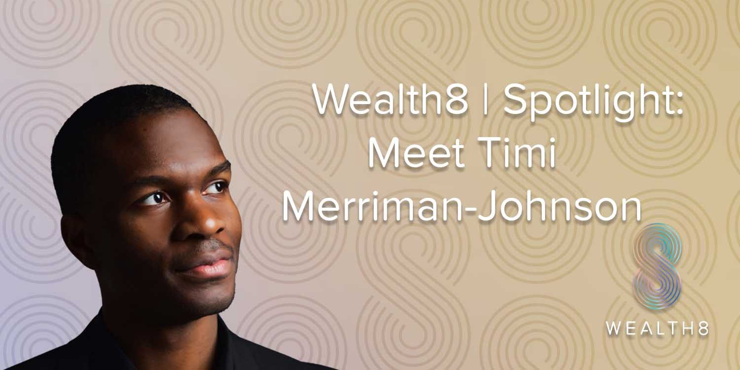 Banner image of Timi Merriman Johnson speaking to Wealth8 about personal wealth
