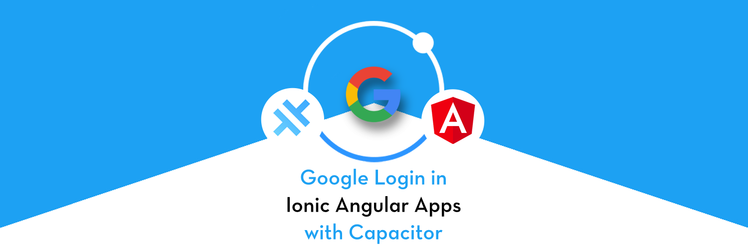 Google login in Ionic Capacitor app with Angular