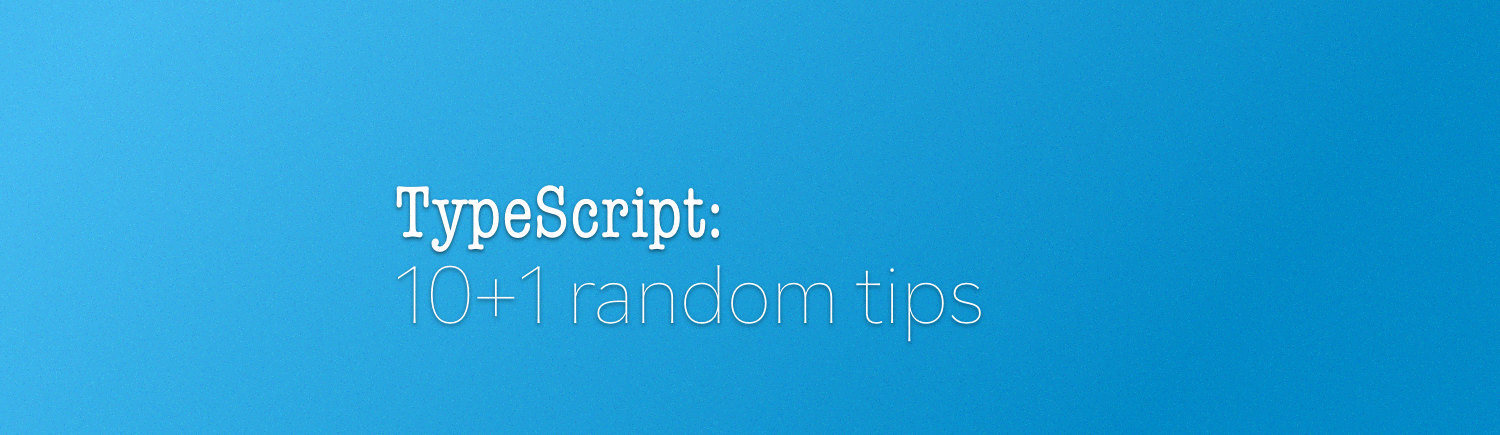 TypeScript — Tips & Tricks - Tomek Sułkowski - Medium