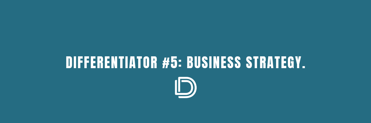 Differentiator #5: Business Strategy — Traits Of A