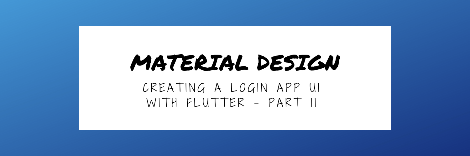 Make a Material Design login page with Flutter — Theming