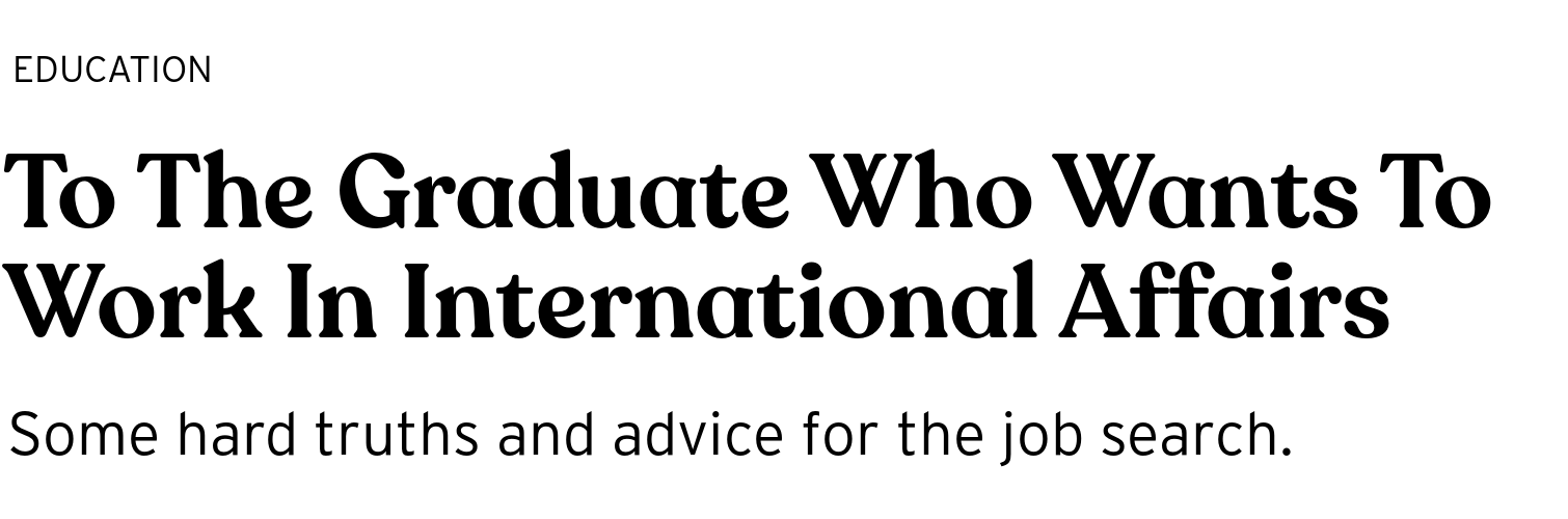 To the graduate who wants to work in international affairs