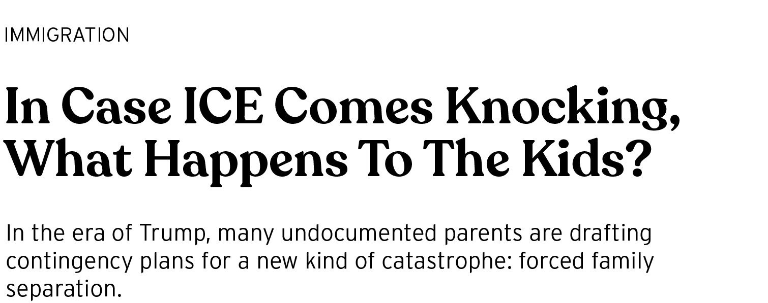 In Case ICE Comes Knocking, What Happens To The Kids?