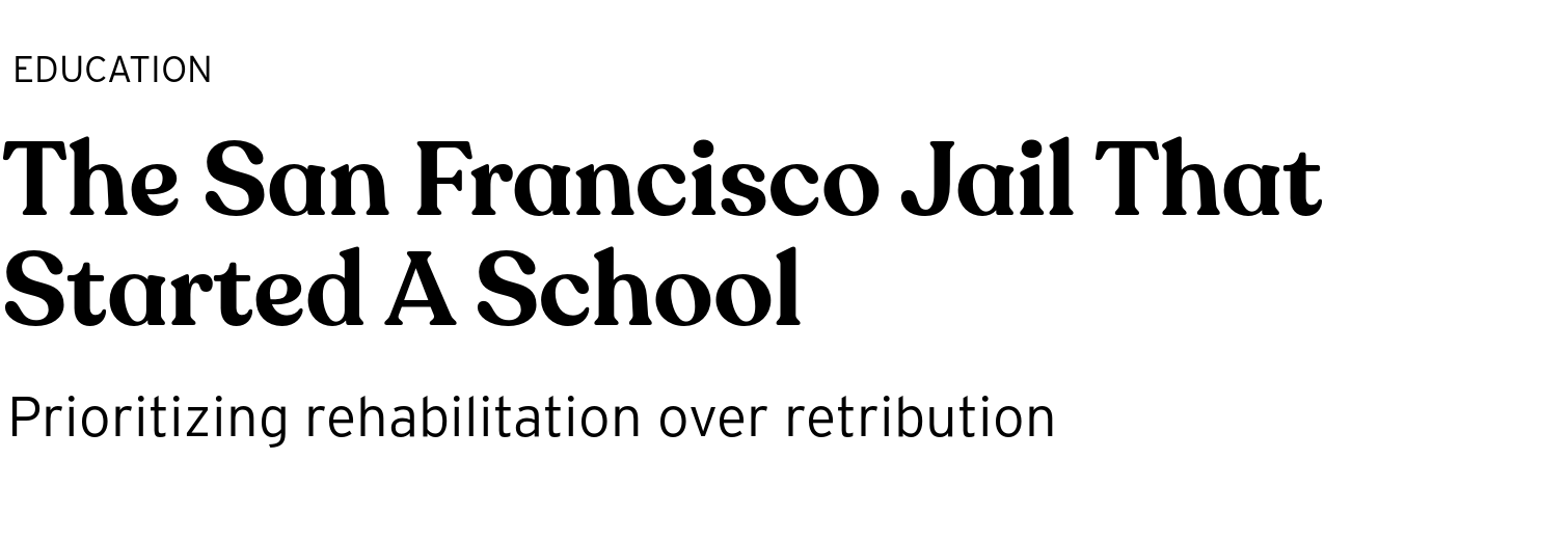 The San Francisco Jail That Started A School - BRIGHT Magazine