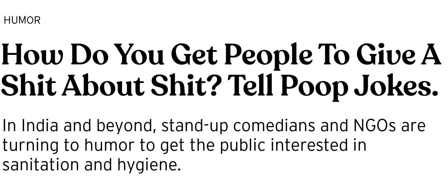 How Do You Get People To Give A Shit About Shit? Tell Poop