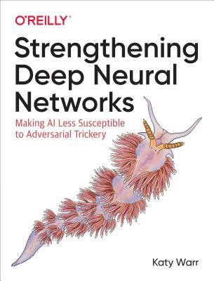 Read Book [PDF] Strengthening Deep Neural Networks: Making