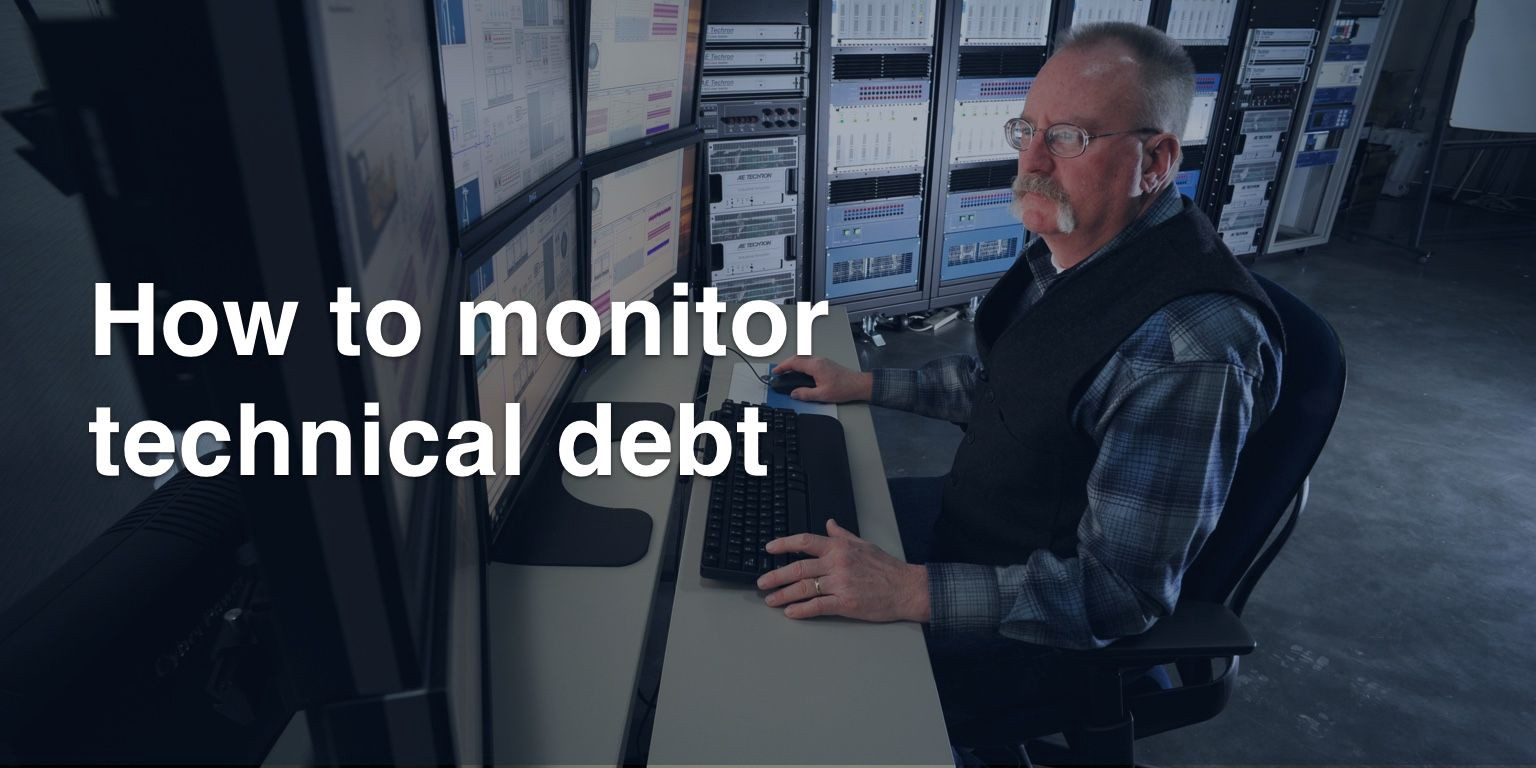 How To Monitor Technical Debt