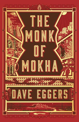 〄 Read [PDF] Books The Monk of Mokha | By Dave Eggers