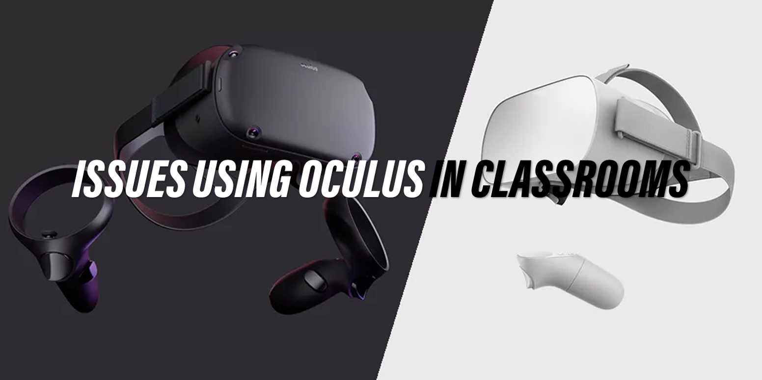 Known Issues Using Oculus VR in Classrooms - Ready Teacher