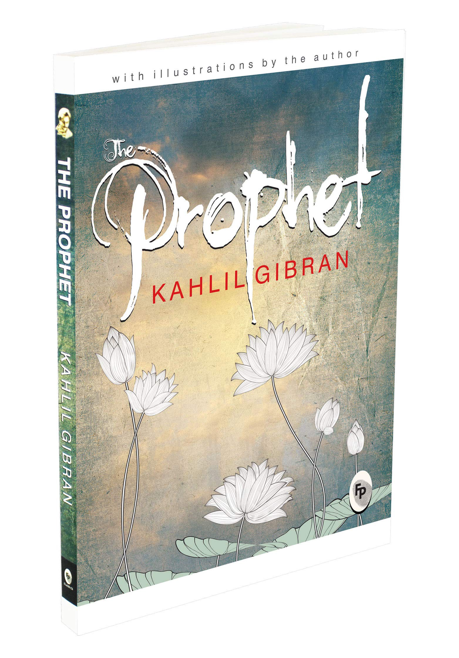 Seven Things I Learned From The Prophet By Kahlil Gibran By Sneha Sridharan Medium