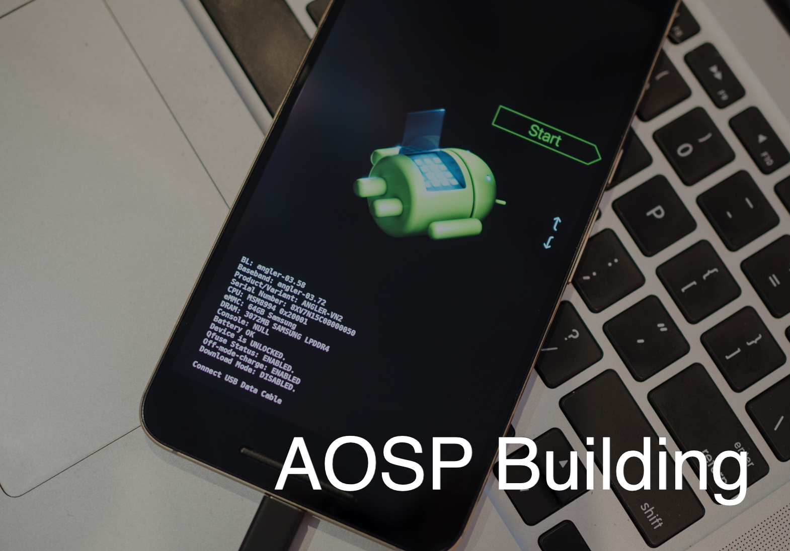 Building AOSP, fastbooting on a device - Soham Bhattacharya
