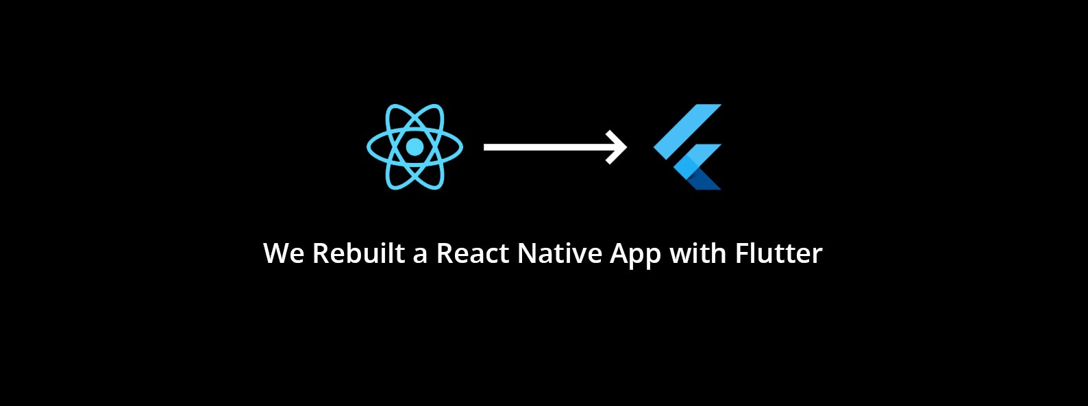 We Rebuilt a React Native App with Flutter - The GeekyAnts Blog