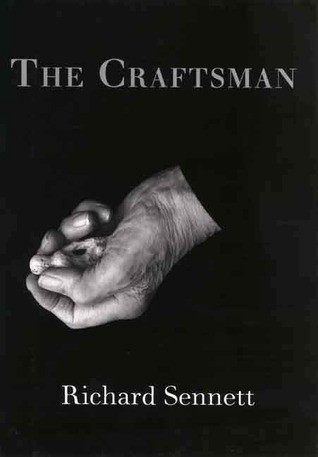 Richard Sennett The Craftsman By Mary Tsai Making Mistakes Error As Emergent Property Of Craft Practice Medium