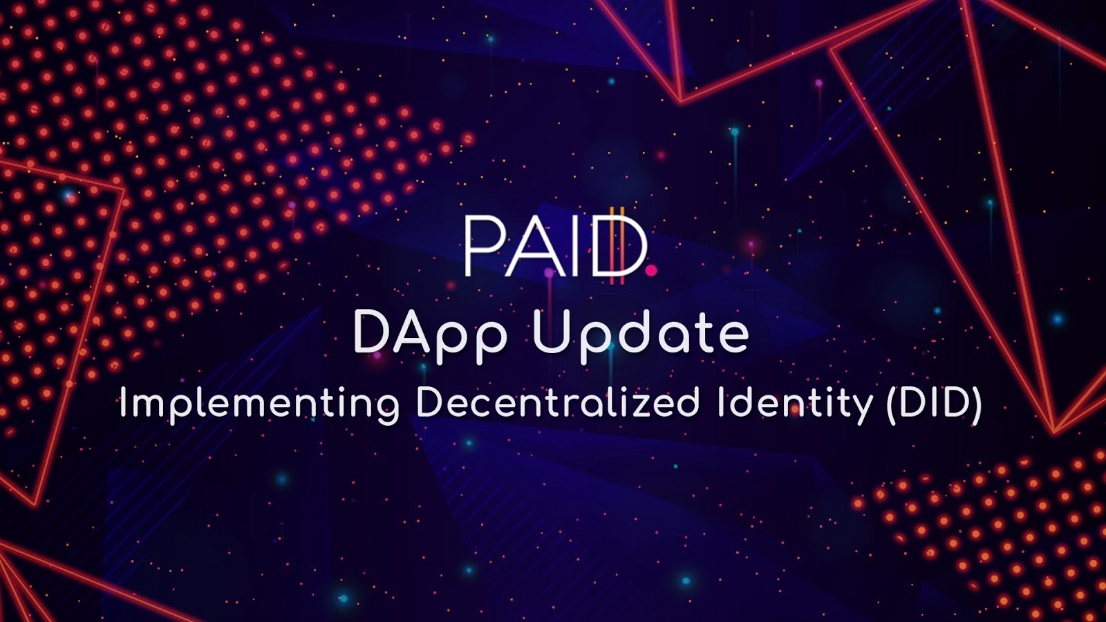 PAID DApp Update: Implementing Decentralized Identity (DID)