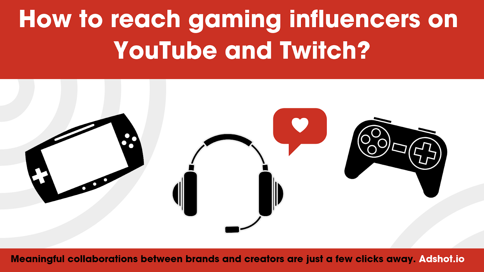 How to reach gaming influencers on YouTube and Twitch