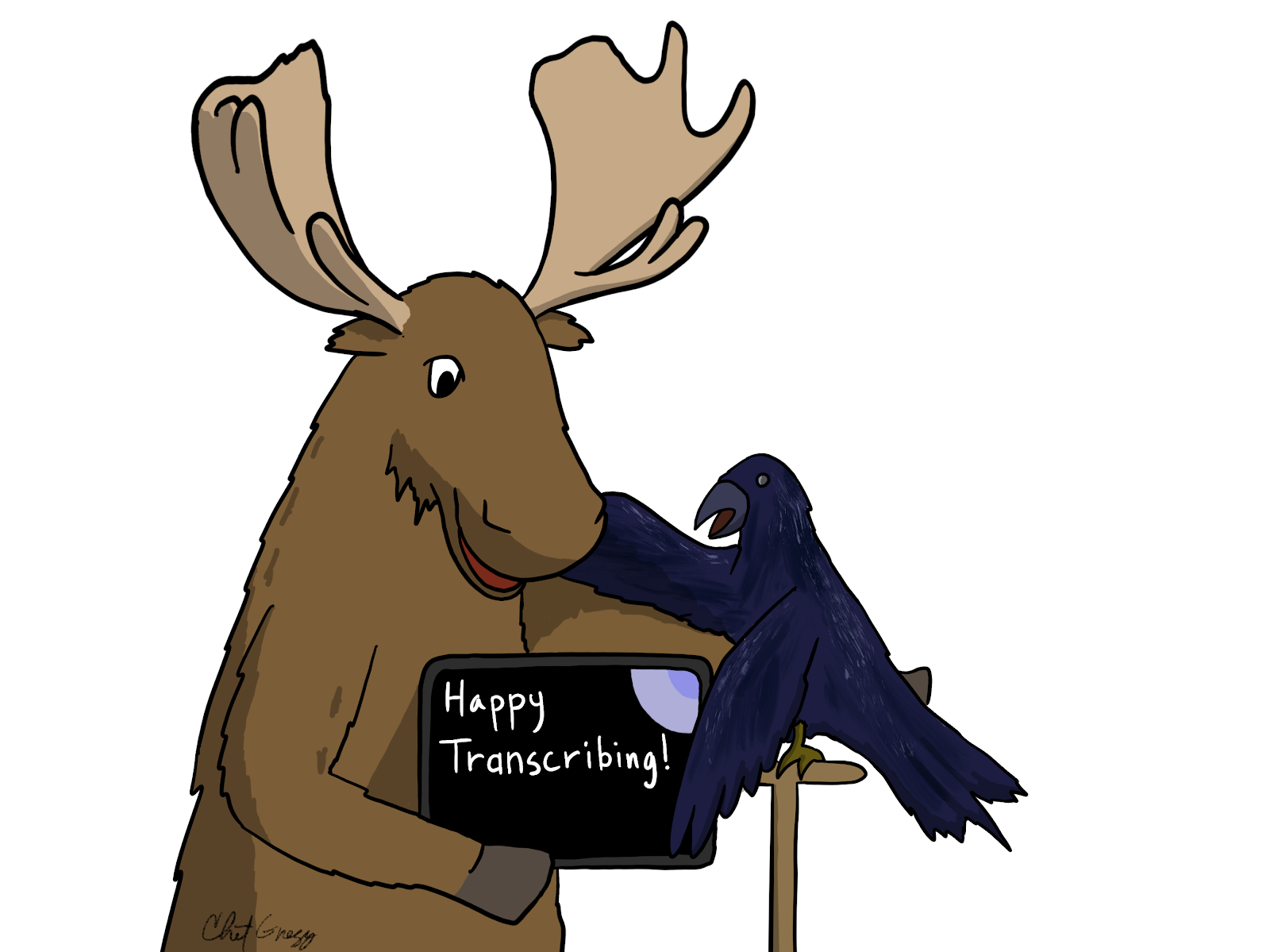 "Moose and Raven hold a tablet reading ""Happy Transcribing!"""