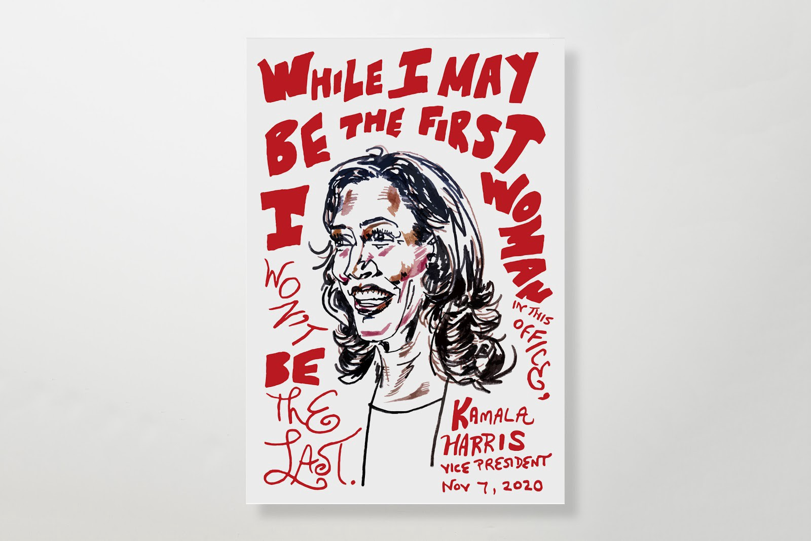 """Painting of vice president Kamala Harris with text of her quote """"While I may be the first woman in the office, I won't be the last,"""" dated November 7, 2020."""