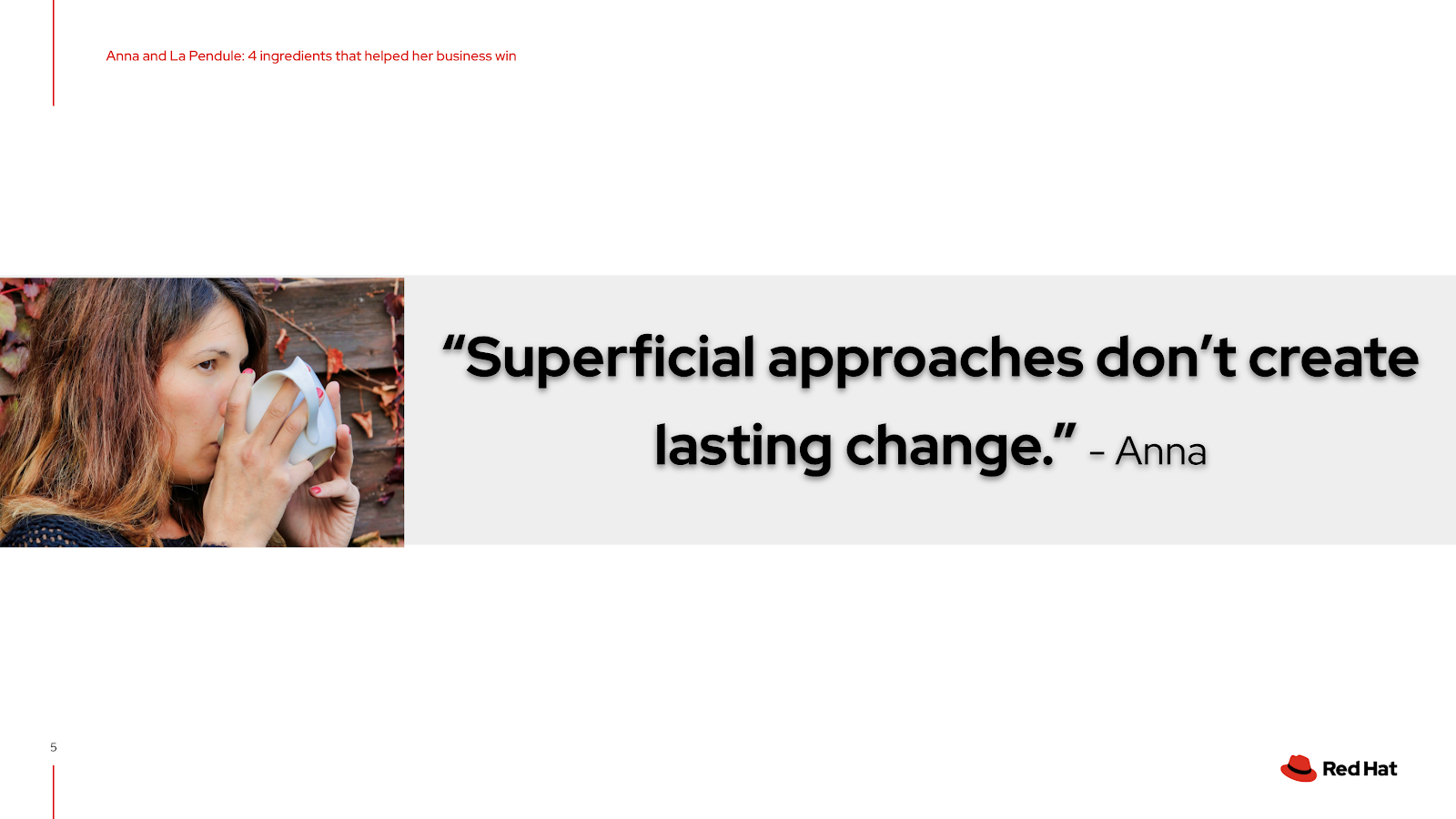 Superficial approaches don't create lasting change.