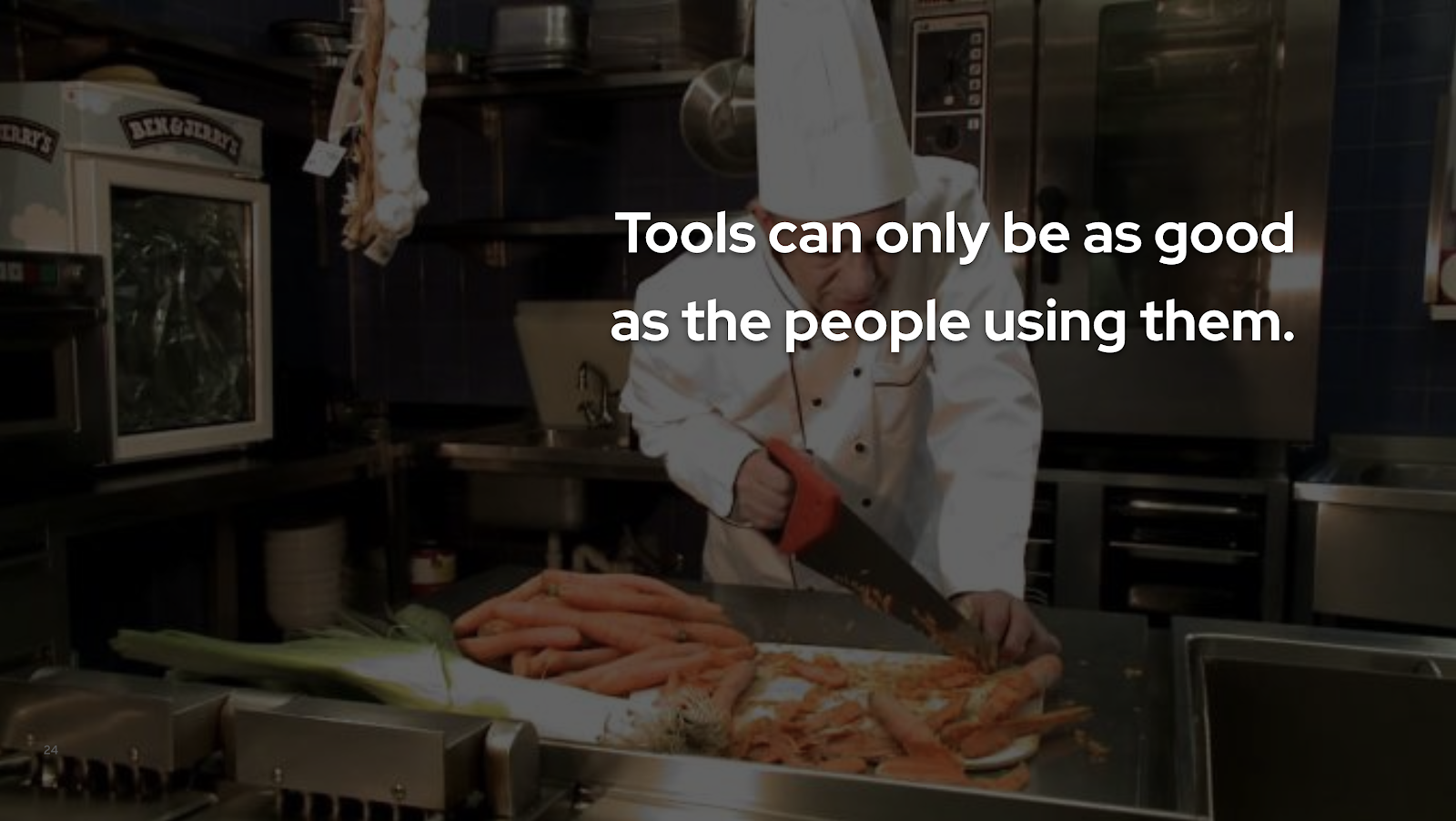 Tools can only be as good as the people using them.
