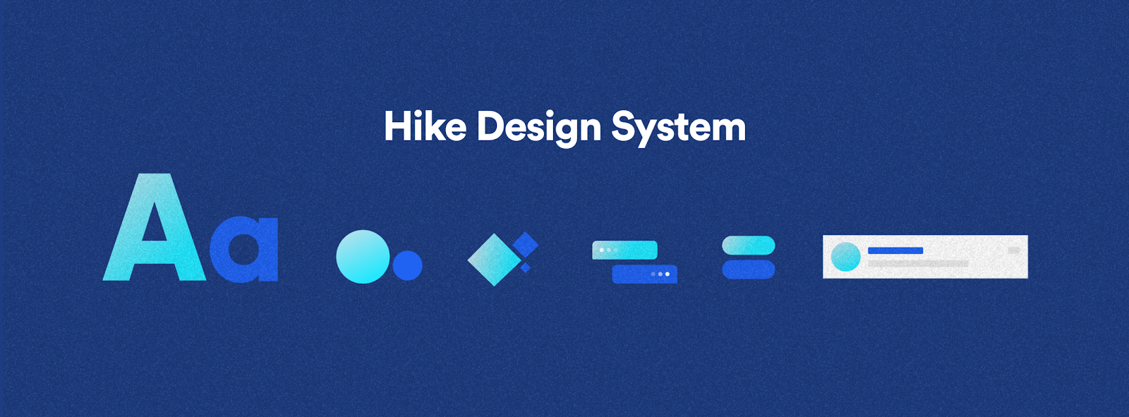Building The Design Language System At Hike By Vikas Sinha Hike Blog