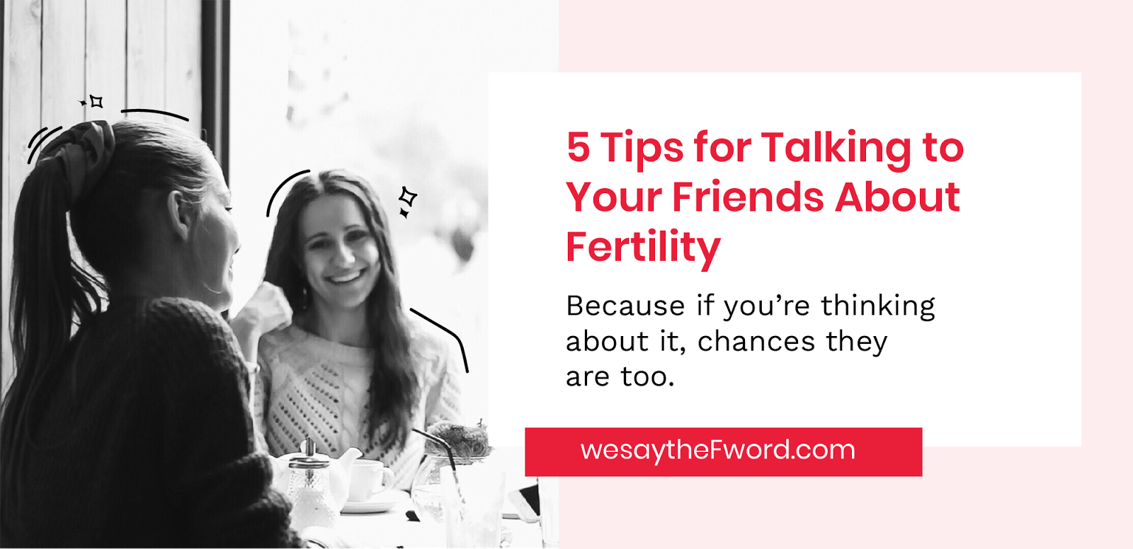 5 Tips for Talking to Your Friends About Fertility - Celmatix