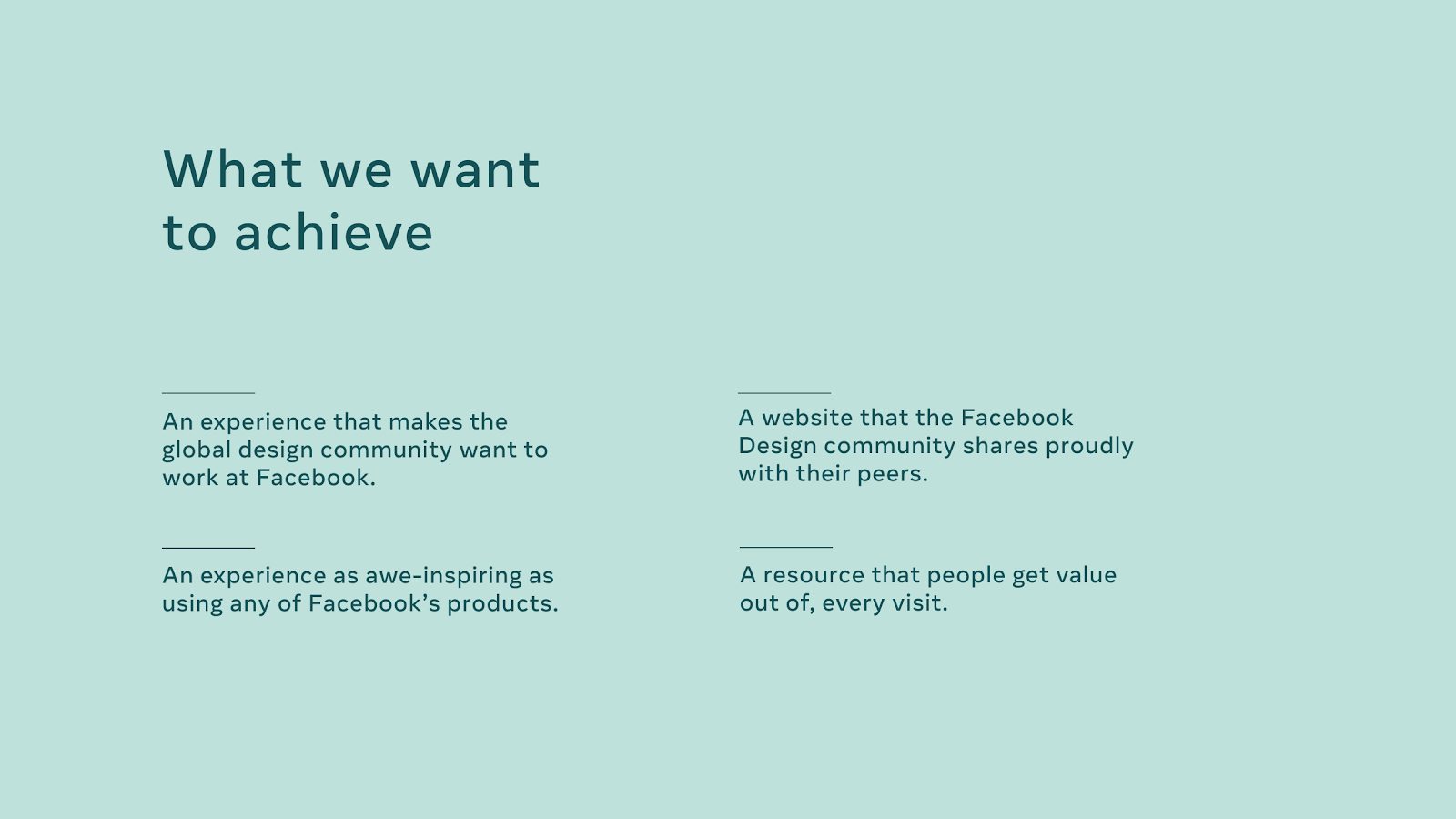 """A slide from a Facebook internal presentation titled """"what we want to achieve,"""" expressing the goals of the site."""
