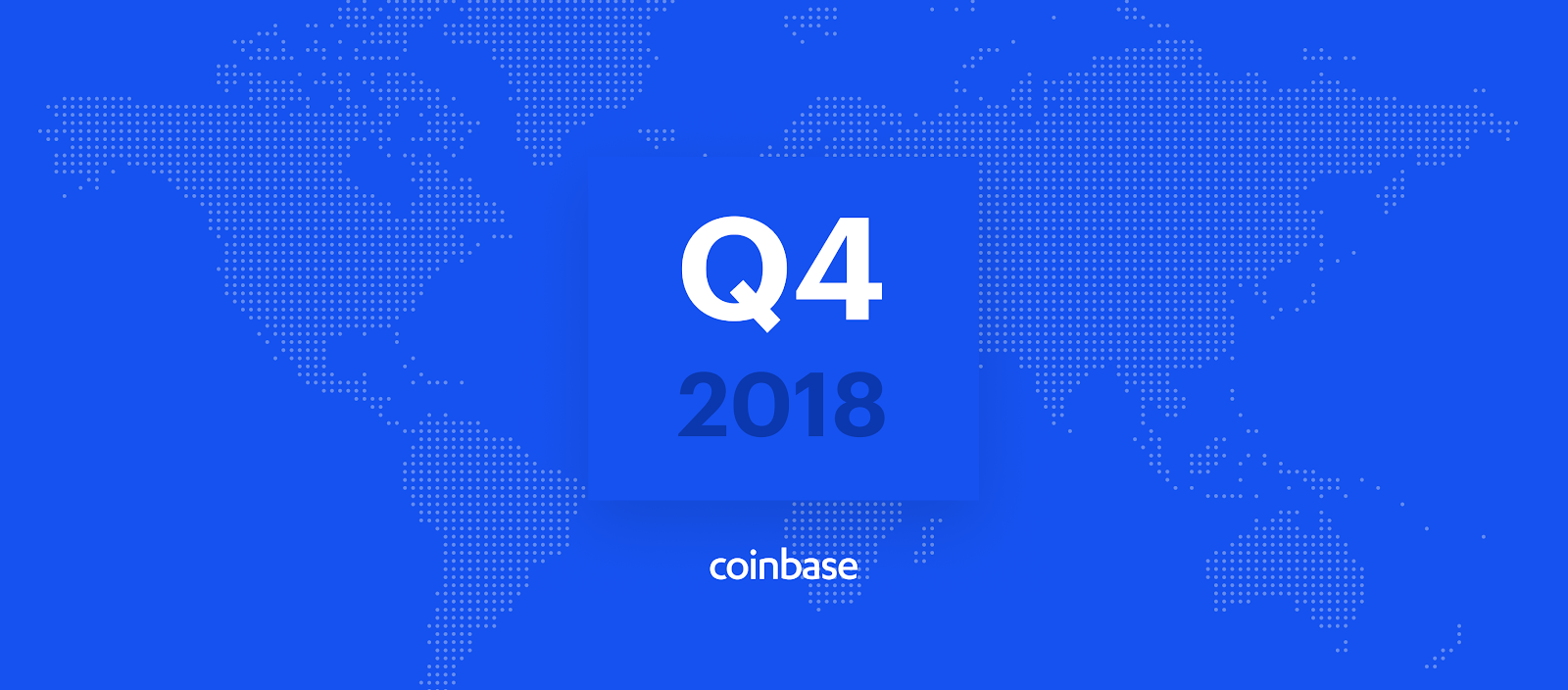 What we accomplished at Coinbase in Q4 2018 - The Coinbase Blog