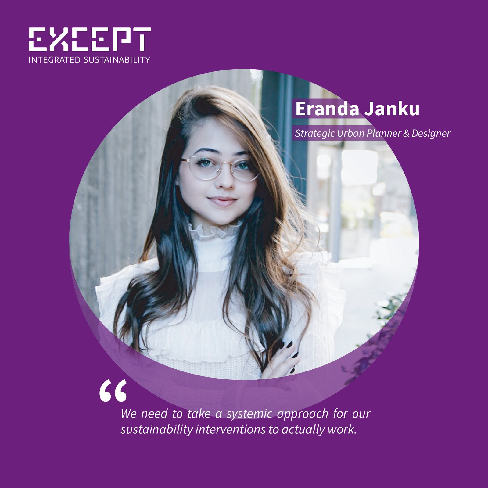 A portrait of sustainable urban planner Eranda Janku with Except Integrated Sustainability's logo