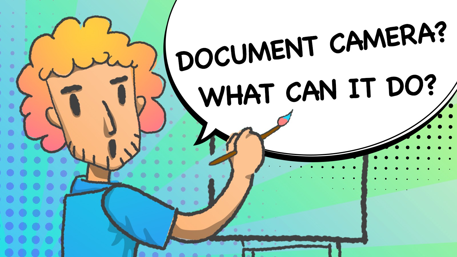 Document camera? What's that? I've never heard of it.