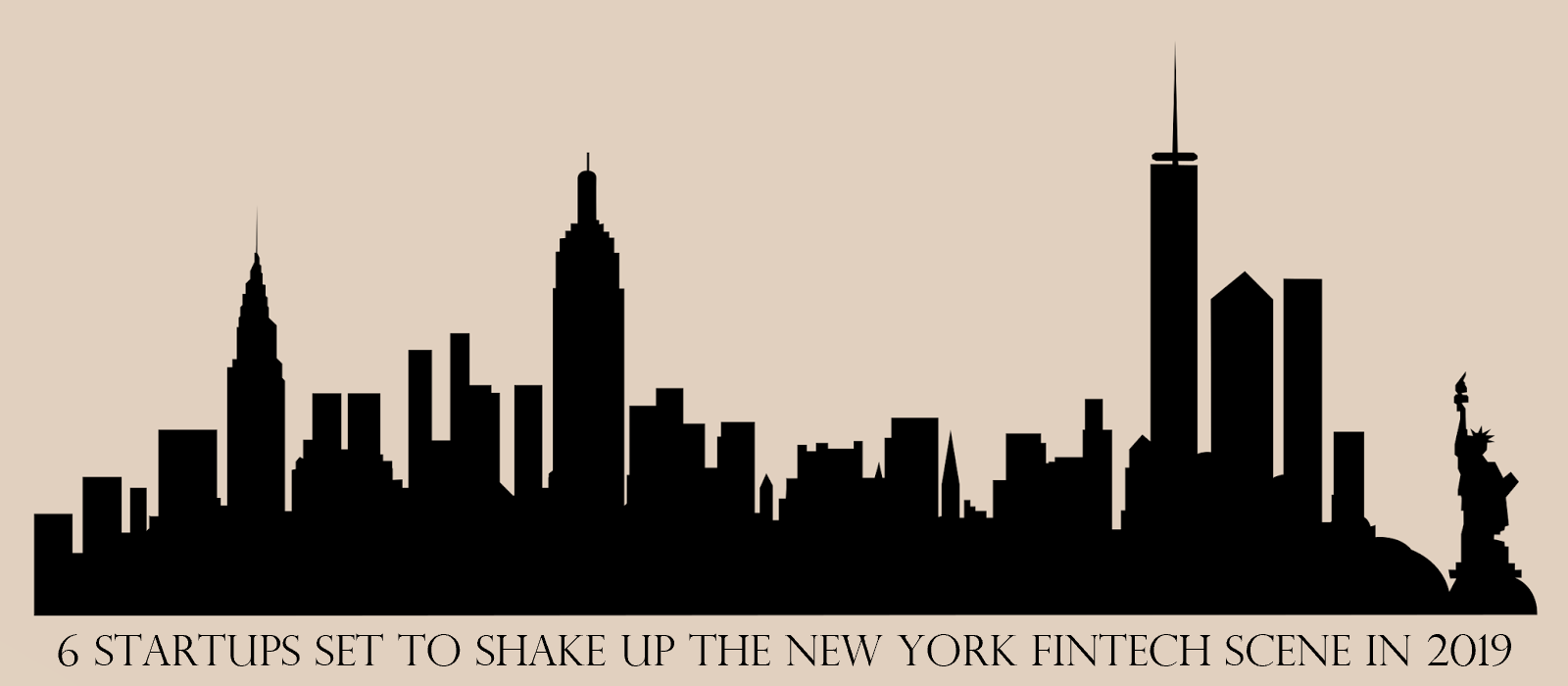 6 Startups Set to Shake Up the New York FinTech Scene in 2019