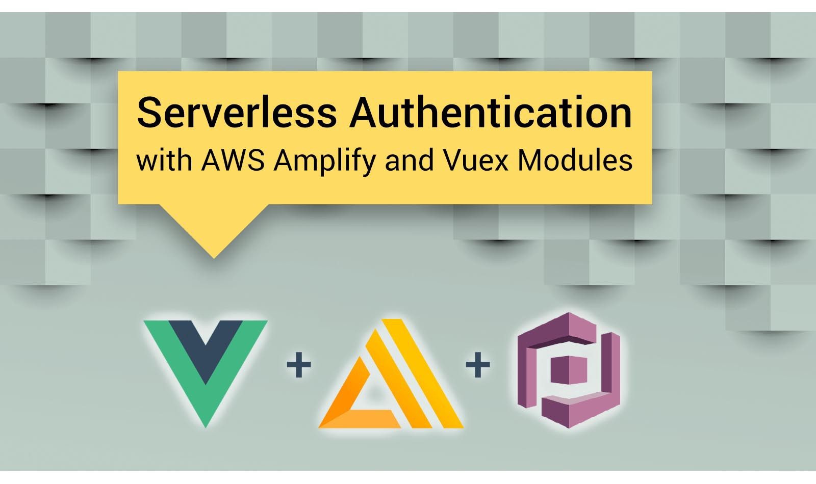 Serverless Authentication with AWS Amplify and Vuex Modules