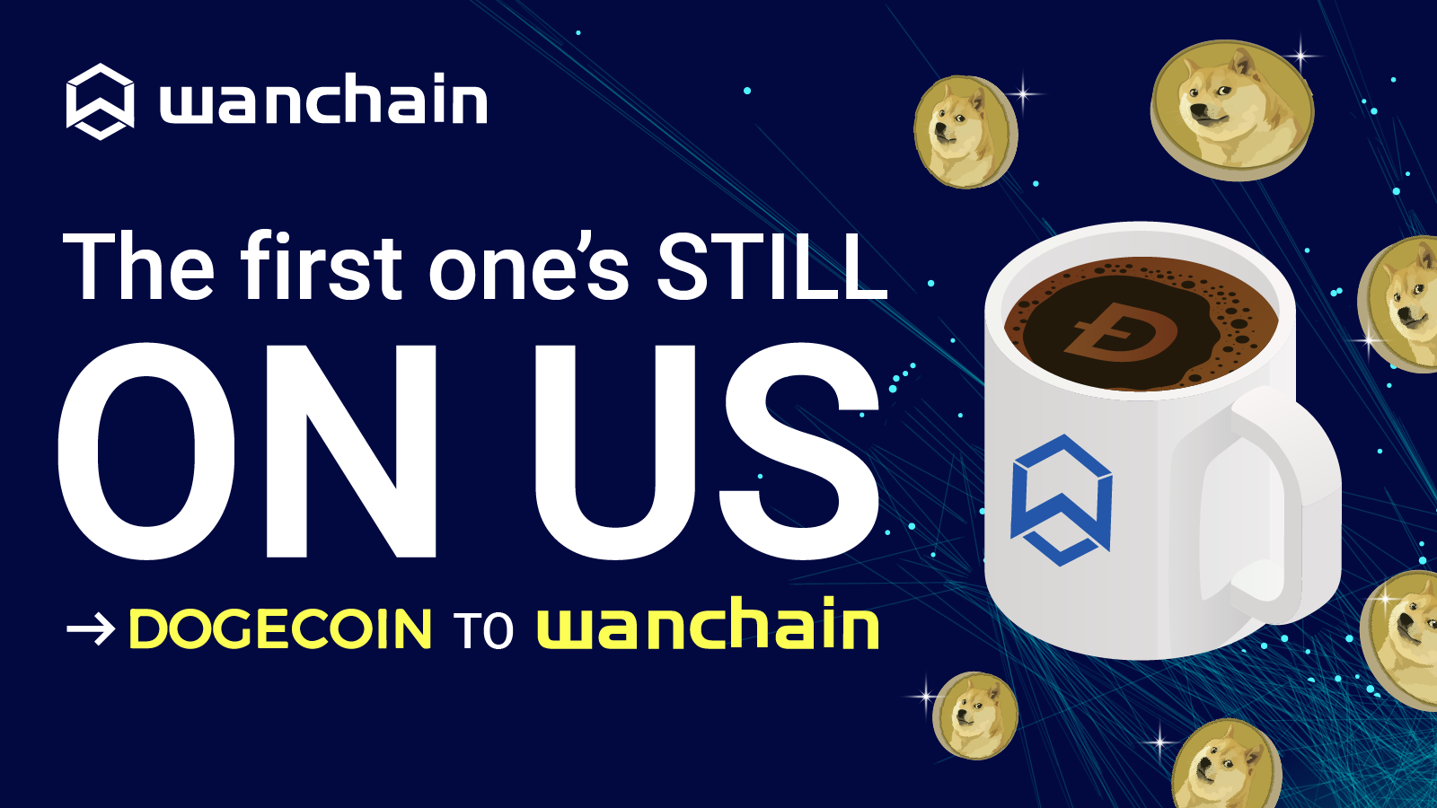 1*ClGo7iUpVQiaGGvfBfdoMg The first one's STILL on us! $WAN cross-chain faucet now supports $DOGE!