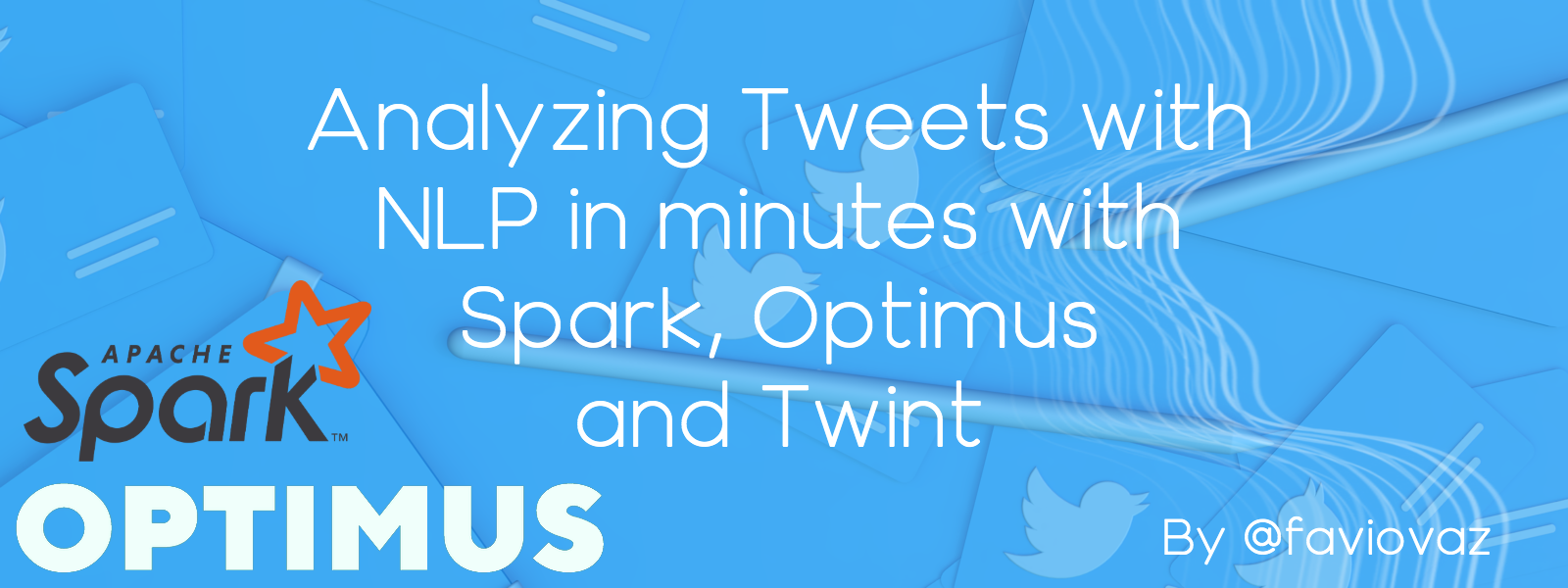 Analyzing Tweets with NLP in minutes with Spark, Optimus and Twint