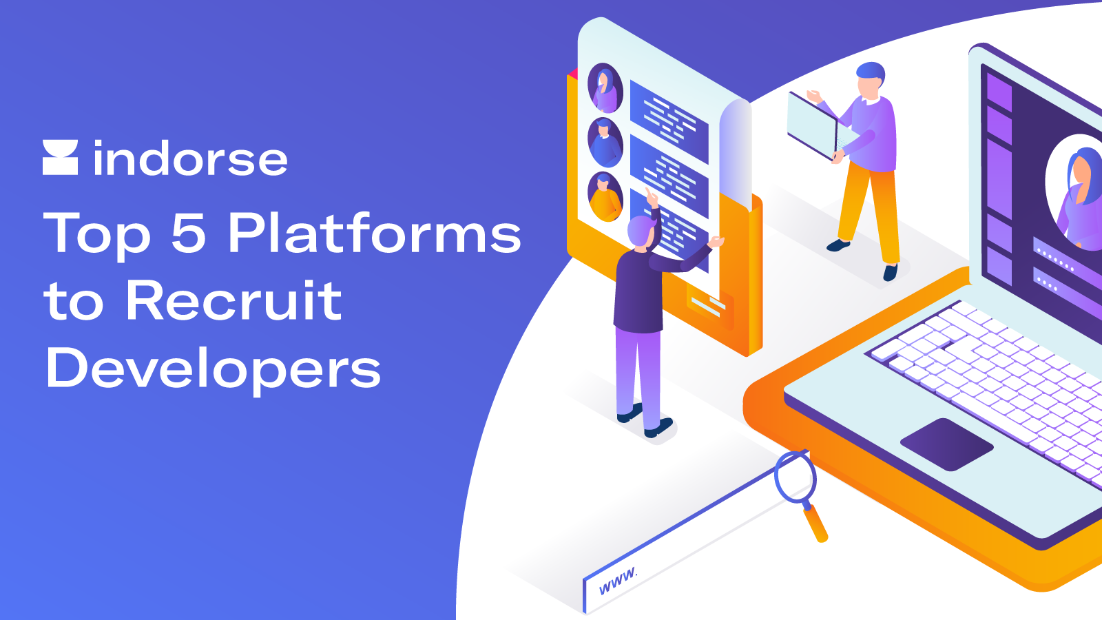 Top 5 Platforms to Recruit Developers - Indorse